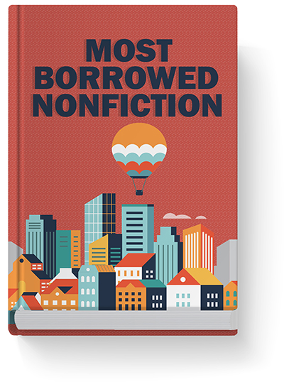 Visit our Most Borrowed Nonfiction list
